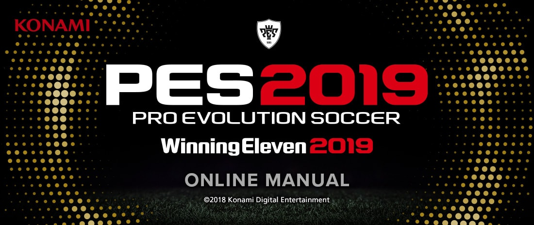 2074e77a1c04 Pro Evolution Soccer 2019. Customers can browse this Online Manual ...